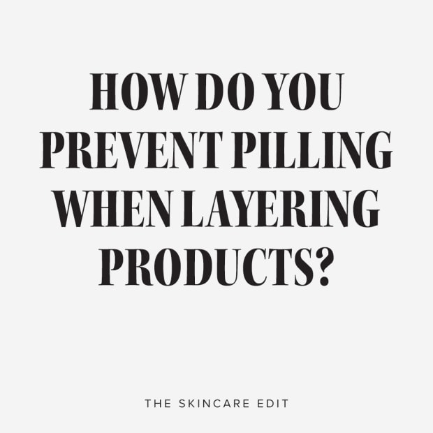 How do you prevent pilling when layering products